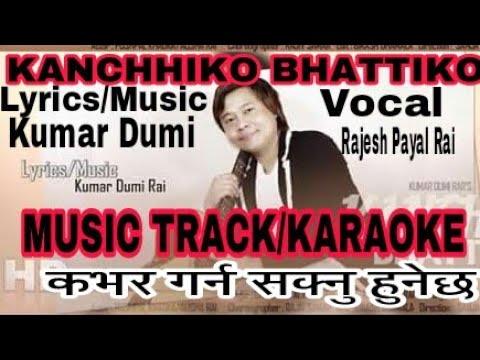 Kanchhiko bhattiko music track/karaoke by Rajesh Payal rai/Kumar Dumi