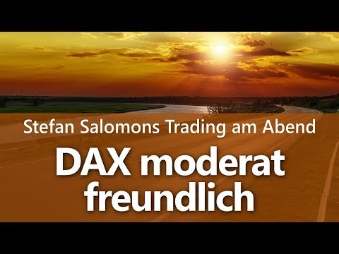 Trading am Abend – Do. – 16.08.2018 – DAX, DOW, Gold, Devisen, Zinsen
