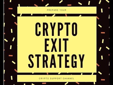 Crypto Exit Strategy!! Be prepared....