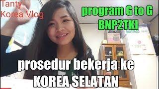 Proses Bekerja Ke Korea Selatan #by Tanty