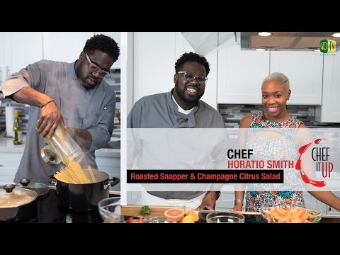Chef it Up - Season 1, Episode 1- Roasted Snapper & Champagne Citrus Salad
