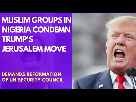 Jerusalem as Capital: Muslim Groups in Abuja Condemn Trump's Move