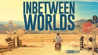 INBETWEEN WORLDS - Official International Trailer HD