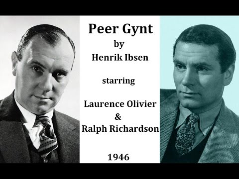Peer Gynt by Henrik Ibsen 1946  Laurence Olivier and Ralph Richardson  Music by Edvard Grieg