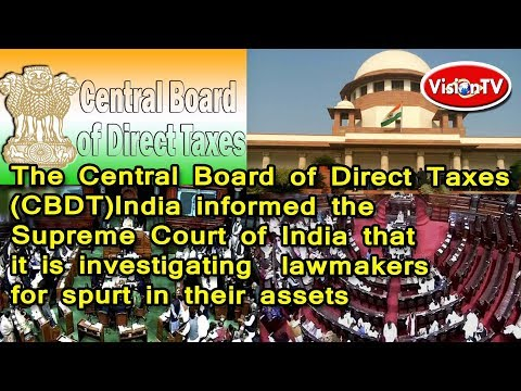 The Central Board of Direct Taxes  informed  SC about lawmakers assets. Vision TV World.