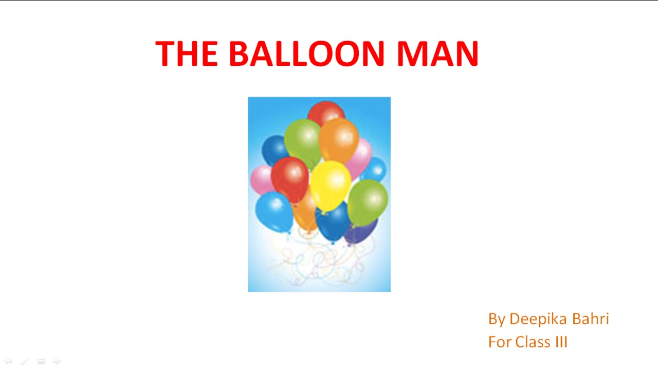 Balloon Man CBSE NCERT Class III Poem Summary Question Answers and  Difficult words