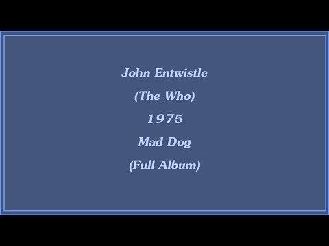 John Entwistle (The Who) 1975 Mad Dog (Full Album)