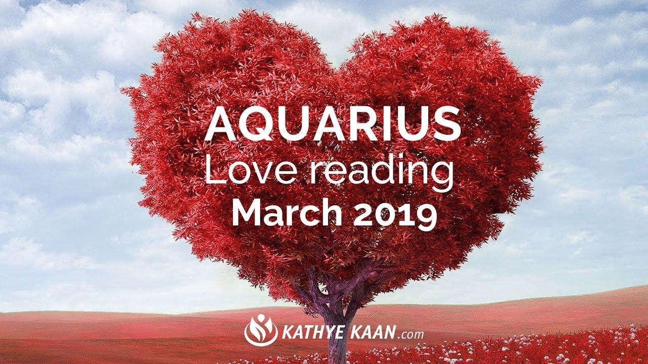 Aquarius Love Reading March 2019 Monthly Tarot Horoscope Youtube