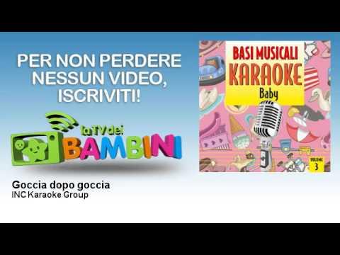 INC Karaoke Group - Goccia dopo goccia