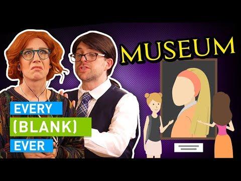 EVERY MUSEUM EVER