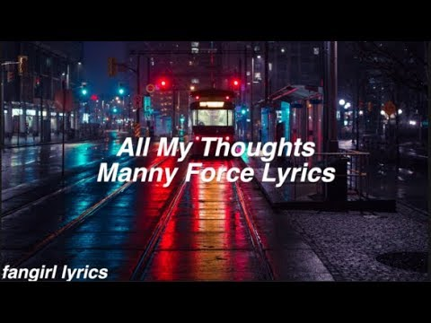 All My Thoughts || Manny Force Lyrics