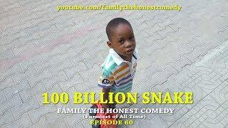 100 BILLION SNAKE (Family The Honest Comedy)(Episode 60)