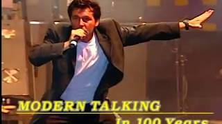 Watch Modern Talking In 100 Years new Version video