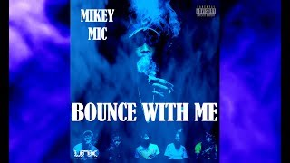 """Download """"Bounce With Me"""" Official Music Video - MikeyMic Mp3"""