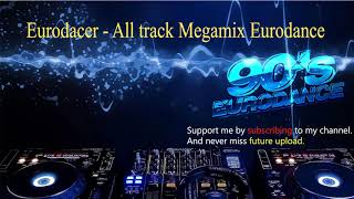 Eurodacer   All track Megamix Eurodance