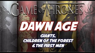 Dawn Age: Children of the Forest, Giants, and the First Men