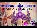 Hyderabad Trance Butto Style Marfa teenmaar mix Dj Harish Chinnu Amp KDM