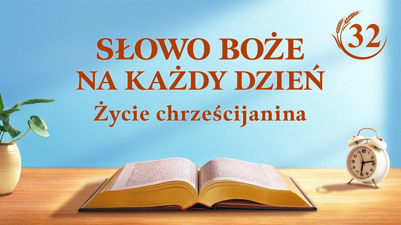 """Słowo Boże na każdy dzień   """"Poznawanie Bożego dzieła w dniu dzisiejszym""""   Fragment 32"""