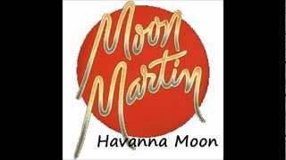 Moon Martin -  Havana Moon
