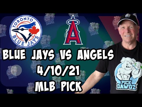 Los Angeles Angels vs Toronto Blue Jays 4/10/21 MLB Pick and Prediction MLB Tips Betting Pick
