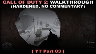 Call of Duty 2 walkthrough 03 (Hardened, No commentary ✔)