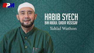 Gambar cover Habib Syech Bin Abdul Qodir Assegaf - Yahlal Wathon (Official Music Video)