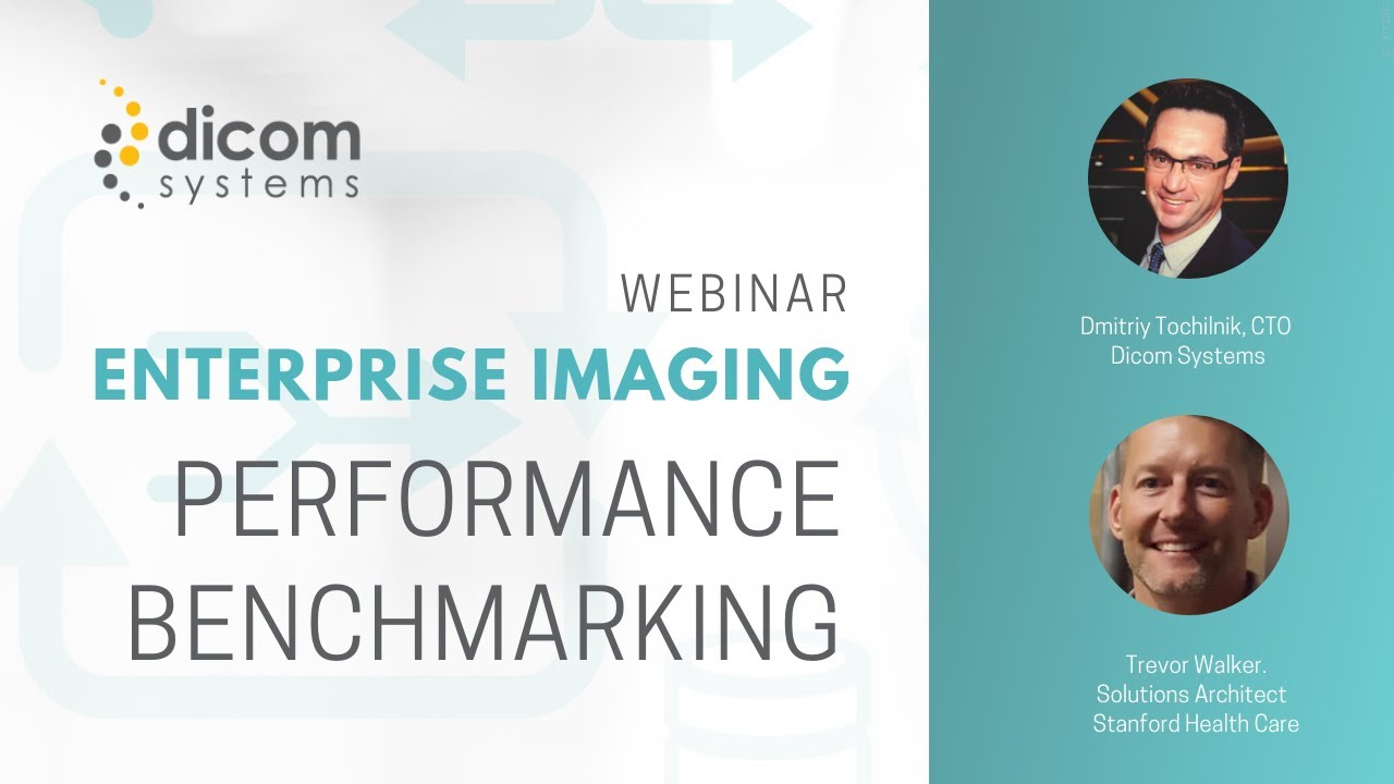 Webinar: Enterprise Imaging Performance Benchmarking (Dicom Systems)