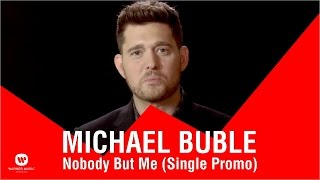 Michael Buble - Nobody But Me (Single Promo)