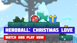 HeroBall: Christmas Love · Game · Walkthrough