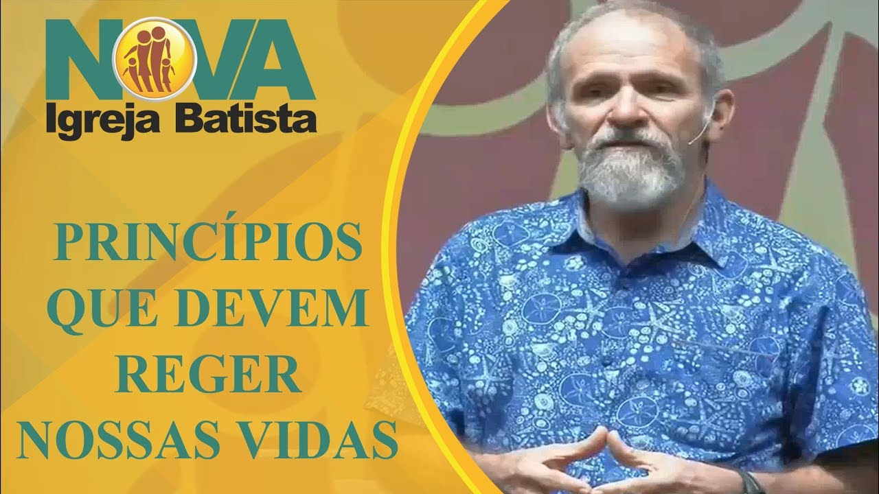 PRINCÍPIOS QUE DEVEM REGER NOSSAS VIDAS - I