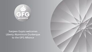Sanjeev Gupta welcomes Liberty Aluminium Dunkerque to the GFG Alliance