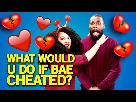 WHAT WOULD YOU DO IF BAE CHEATED?   Nne Ike & Friends