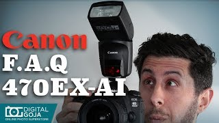 Canon Speedlite 470 EX-AI Flash  TOP 10 Most Common Questions