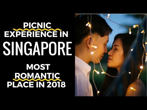 Picnic In Singapore MOST Romantic Place In 2018