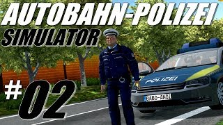 AUTOBAHN-POLIZEI-SIMULATOR | #02: Steigende Aggression! [Deutsch/German]