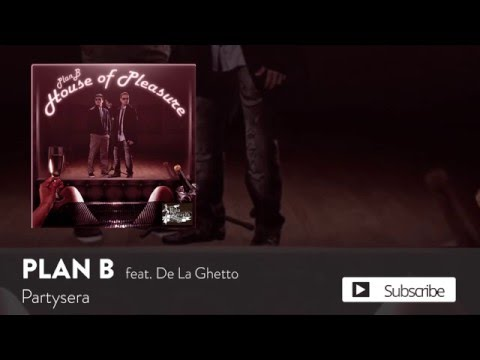 Plan B – Partysera ft. De La Ghetto [Official Audio]