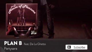 Plan B - Partysera ft. De La Ghetto...