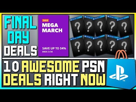 10 AWESOME PSN GAME DEALS RIGHT NOW - LAST DAY OF PS4 MEGA MARCH SALE!