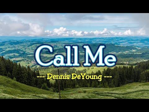 Call Me - Dennis DeYoung (KARAOKE)