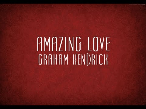Amazing Love - Graham Kendrick