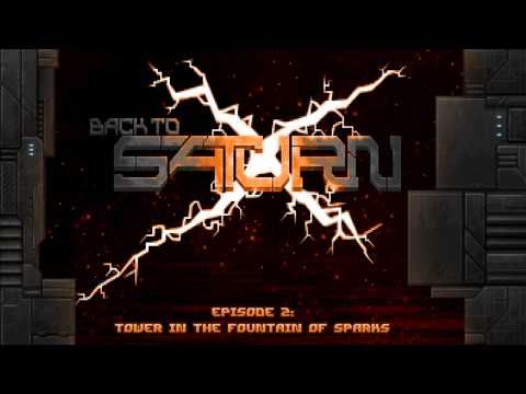 Back to Saturn X Episode 2: Tower in the Fountain of Sparks SOUNDTRACK