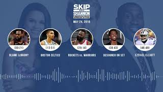 UNDISPUTED Audio Podcast (5.24.18) with Skip Bayless, Shannon Sharpe, Joy Taylor   UNDISPUTED