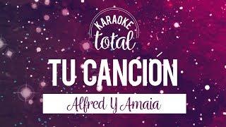 Tu Canción - Alfred y Amaia - Karaoke sin coros - Eurovisión 2018