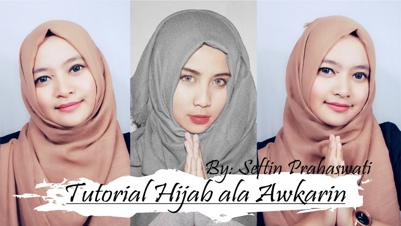Tutorial Hijab Ala Awkarin Seftin Prahaswati YouTube