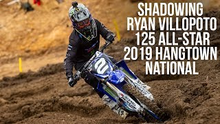Shadowing Ryan Villopoto - 125 All-Stars at the 2019 Hangtown National