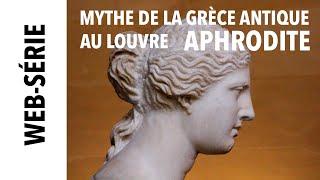 [Louvre] Aphrodite, mythe de la Grèce Antique