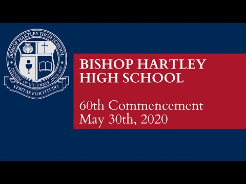 Bishop Hartley High School 60th Commencement May 30th, 2020