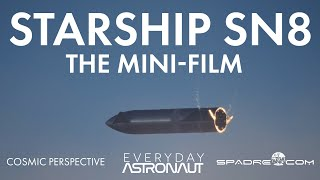 Starship SN8 Flight: The Mini Documentary