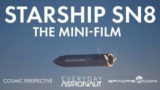 Starship SN8 Flight: The Mini Documentary