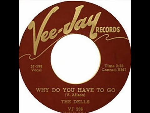The Dells-Why Do You Have To Go 1958 Doo Wop HD Quality